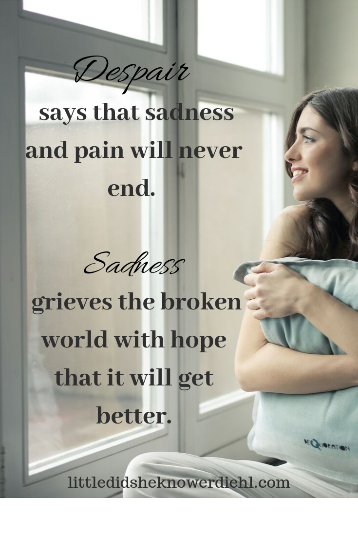 inspirational quote about sadness and despair and hope
